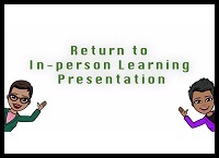 Return to In-Person Learning Presentation