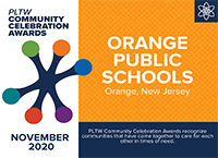 PLTW November Awardee Orange Public School District Received the PLTW Community Celebration Award for November!