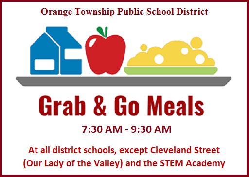 The Orange Township Public School District will provide packaged 'Grab-and-Go' breakfast and lunch,