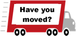 Have you moved?